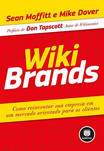 9788577809592: Wikibrands. Como Reinventar Sua Empresa (Em Portuguese do Brasil)