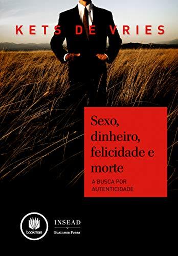 9788577809684: Sexo, Dinheiro, Felicidade, Morte. A Busca por Autenticidade (Em Portuguese do Brasil)