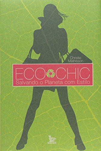 9788577880591: Eco Chic: Salvando o Planeta com Estilo