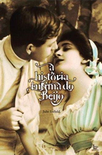 9788577880676: Historia Intima do Beijo - Kiss And Tell: An Intim (Em Portugues do Brasil)