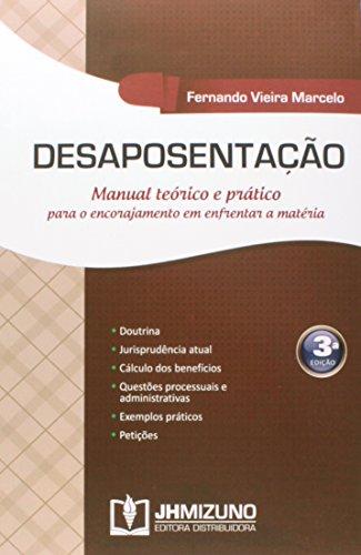 9788577891566: Desaposentacao: Manual Teorico e Pratico Para o Encorajamento em Enfrentar a Materia
