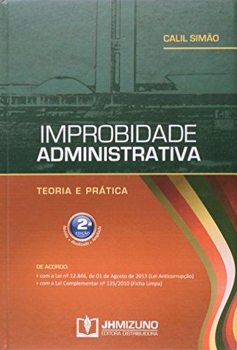 9788577891894: Improbidade Administrativa: Teoria e Pratica