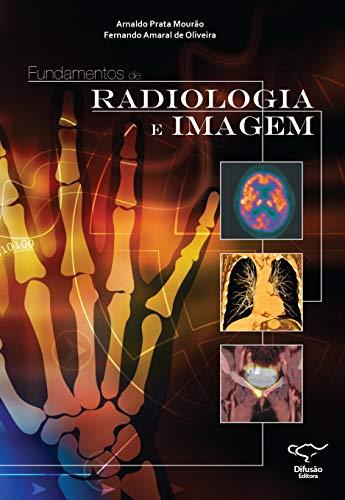 9788578080488: Fundamentos de Radiologia e Imagem
