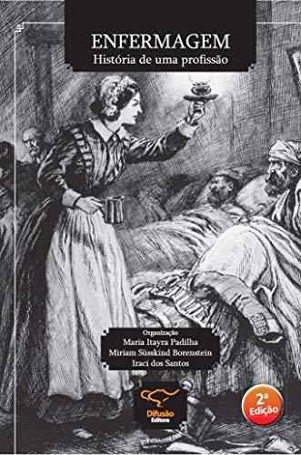 9788578081850: Enfermagem: Historia de Uma Profissao