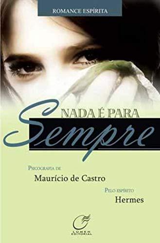 9788578130053: Nada E Para Sempre (Romance Espirita)