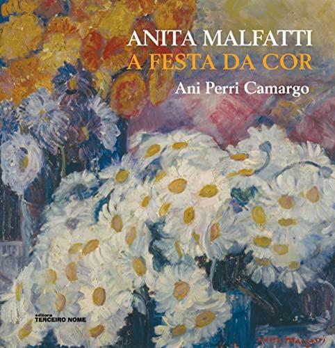 9788578160388: ANITA MALFATTI - A FESTA DA COR