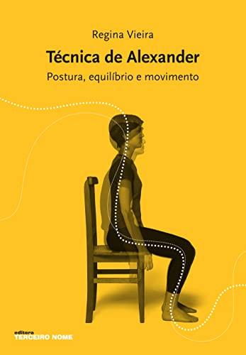 9788578160425: Técnica de Alexander. Postura, Equilíbrio e Movimento (Em Portuguese do Brasil)