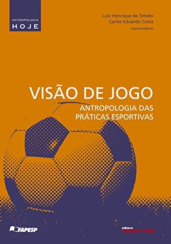 9788578160432: Visão de Jogo. Antropologia das Práticas Esportivas (Em Portuguese do Brasil)