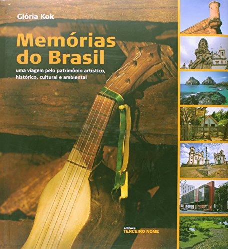 Memórias Do Brasil. Uma Viagem Pelo Patrimônio: Glória Kok