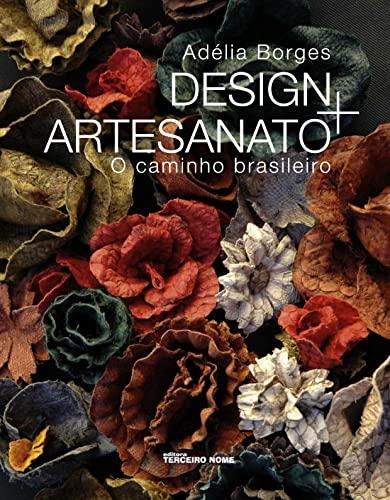 9788578160821: Design + Artesanato. O Caminho Brasileiro (Em Portuguese do Brasil)