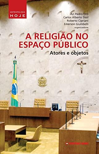 9788578161019: Religiao no Espaco Publico, A: Atores e Objetos