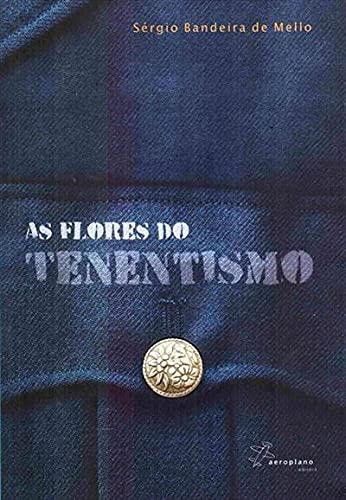 9788578200589: As Flores Do Tenentismo