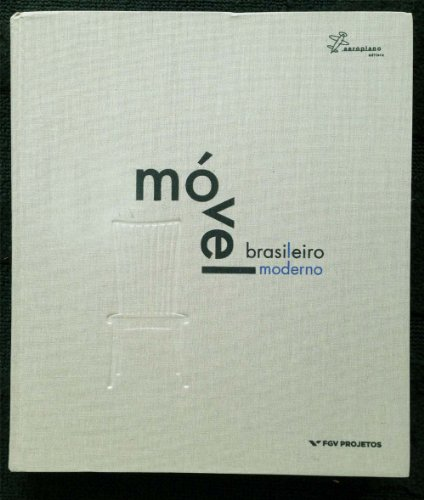 9788578200640: Móvel Brasileiro Moderno (Brazilian Modern Furniture)
