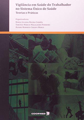 9788578250539: Vigilancia em Saude do Trabalhador no Sistema unico de Saude: Teorias e Praticas