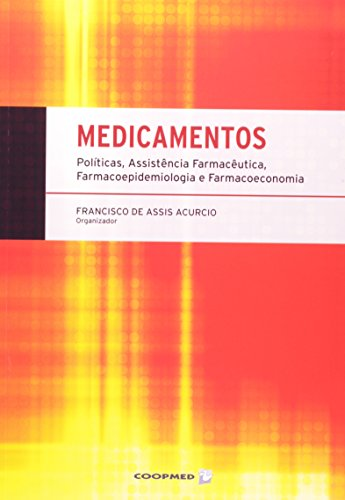 9788578250553: Medicamentos: Pol'ticas, Assistencia Farmaceutica, Farmacoepidemiologia e Farmacoeconomia