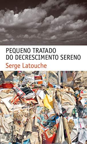9788578272012: Pequeno Tratado do Decrescimento Sereno (Em Portuguese do Brasil)