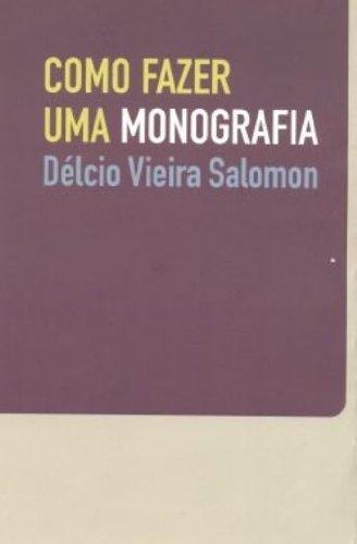 Como Fazer Uma Monografia (Em Portugues do: Delcio Vieira Salomon