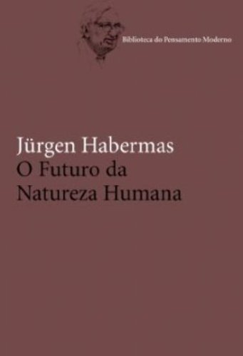 9788578272630: Futuro da Natureza Humana, O