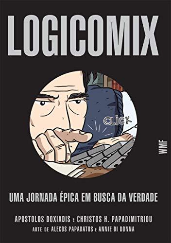9788578272784: Logicomix: Uma Jornada Epica Em Busca da Verdade (Em Portugues do Brasil)