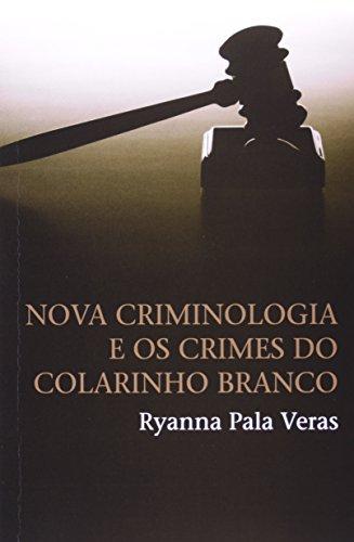 9788578273248: Nova Criminologia e os Crimes do Colarinho Branco (Em Portuguese do Brasil)