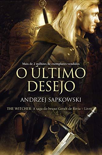 9788578273743: A Saga do Bruxo Geral de Rivia: Volume 1: O Ultimo Desejo (Em Portugues do Brasil)