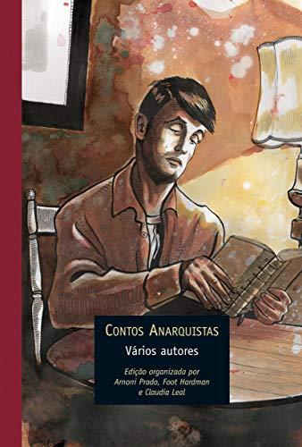 9788578274016: Contos Anarquistas. Temas E Textos Da Prosa Libertaria No Brasil. 1890-1935 (Em Portuguese do Brasil)