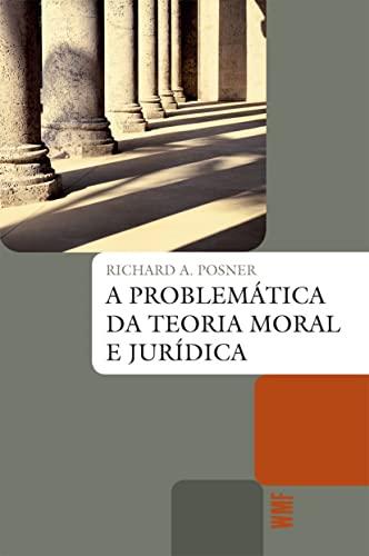 9788578275464: A Problemática da Teoria Moral e Jurídica (Em Portuguese do Brasil)