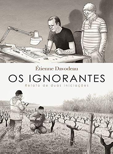 Os Ignorantes (Em Portuguese do Brasil): Etienne Davodeau