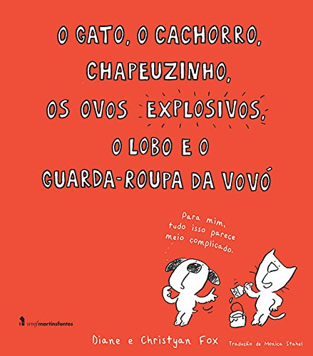 9788578278120: O Gato, o Cachorro, Chapeuzinho, os Ovos Explosivos, o Lobo e o Guarda-Roupa da Vovó (Em Portuguese do Brasil)