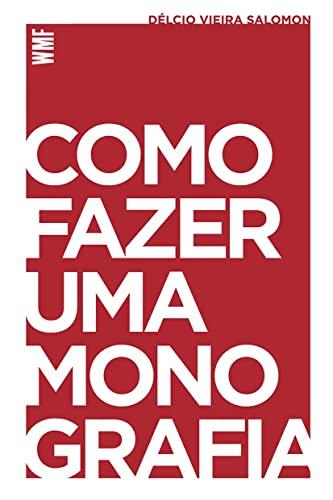 Como Fazer Uma Monografia: Delcio Vieira Salomon