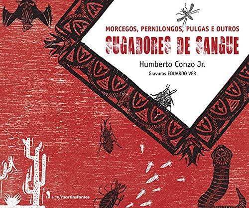9788578279035: Sugadores de Sangue. Morcegos, Pernilongos, Pulgas e Outros (Em Portuguese do Brasil)
