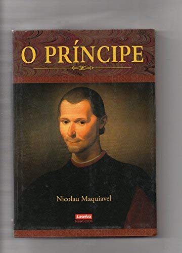 O Principe (Em Portuguese do Brasil): Nicolau Maquiavel