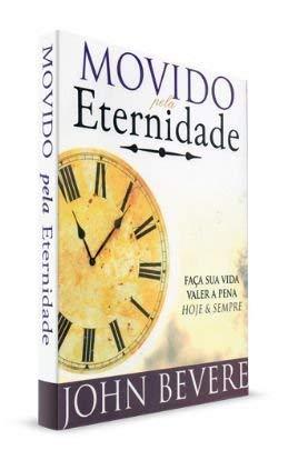 9788578390082: MOVIDO PELA ETERNIDADE-John Bevere