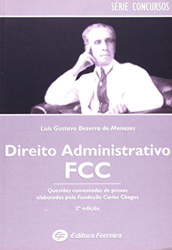 9788578420406: DIREITO ADMINISTRATIVO - PROVAS COMENTADAS DA FCC - COL. FCC