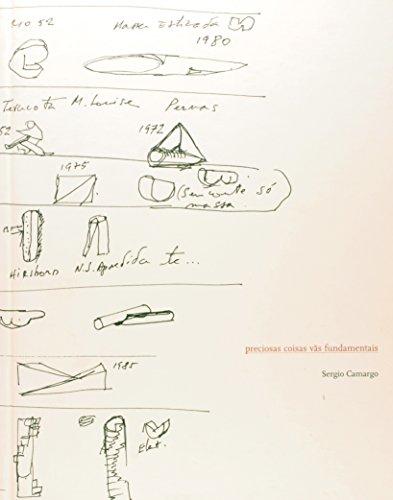 Preciosas Coisas vas Fundamentais, Escritos de Sergio: Camargo, Sergio and