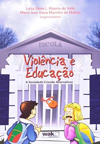 9788578541460: Violencia e Educacao: A Sociedade Criando Alternativas