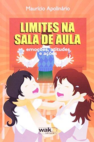 9788578541828: Limites na Sala de Aula: Emocoes, Atitudes e Acoes