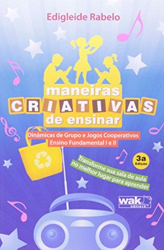 9788578541897: Maneiras Criativas de Ensinar: Dinamicas de Grupo e Jogos Cooperativos Para Ensino Fundamental 1 e 2