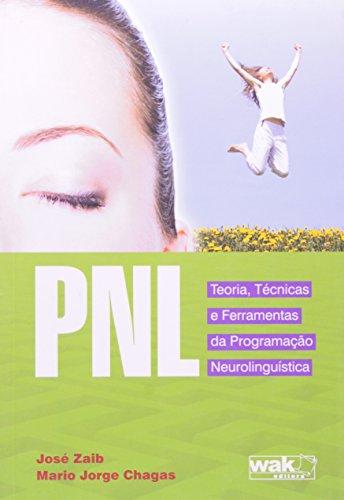 9788578541903: Pnl: Teoria, Tecnicas e Ferramentas da Programacao Neurolinguistica