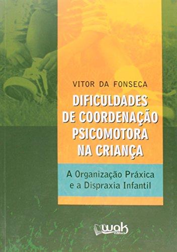 9788578542740: Dificuldades de Coordena‹o Psicomotora na Criana: A Organiza‹o Pr‡xica e a Despraxia Infantil