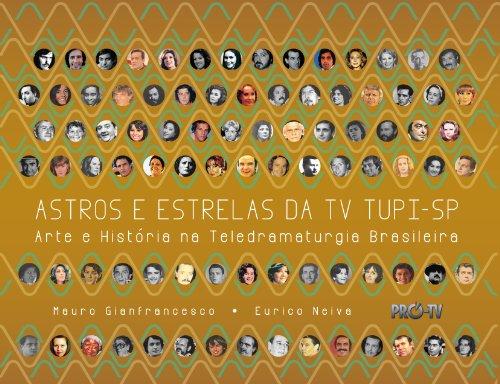 9788578551988: Astros e Estrelas da T V Tupi S P: Arte e Historia na Tele Dramaturgia Brasileira