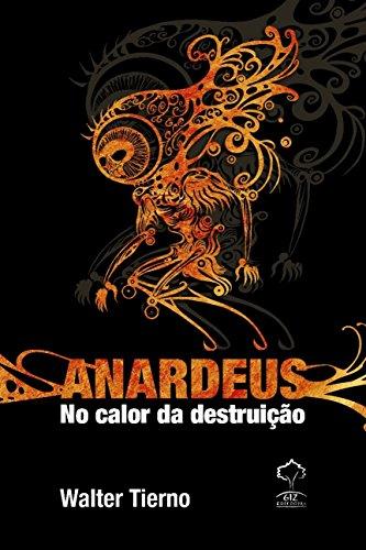 9788578552053: Anardeus. No Calor Da Destruição