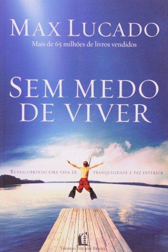 9788578600433: Sem Medo de Viver: Redescobrindo Uma Vida de Tranquilidade e Paz Interior (Em Portugues do Brasil)