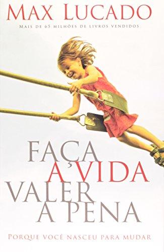 9788578601287: Faca A Vida Valer A Pena: Porque Voce Nasceu Para Mudar (Em Portugues do Brasil)