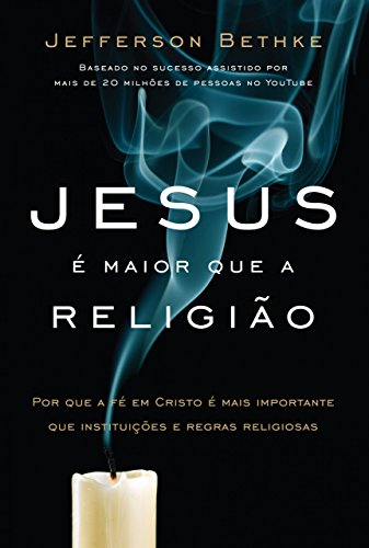 Jesus e Maior Que A Religiao (Em Portugues do Brasil): Jefferson Bethke