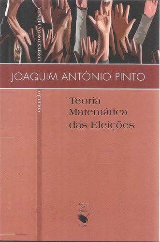 9788578610777: Teoria Matemática das Eleições - Coleção Contextos da Ciência (Em Portuguese do Brasil)