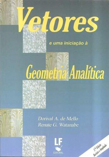 9788578611071: Vetores e uma Inicia‹o a Geometria Anal'tica