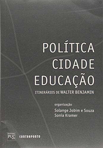 9788578660178: Politica, Cidade, Educacao: Itinerarios De Walter Benjamin