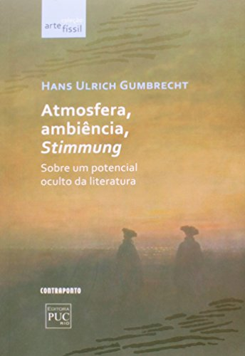 9788578660970: Atmosfera, AmbiEncia, Stimmung: Sobre um Potencial Oculto da Literatura - ColeCAo ArtefIssil
