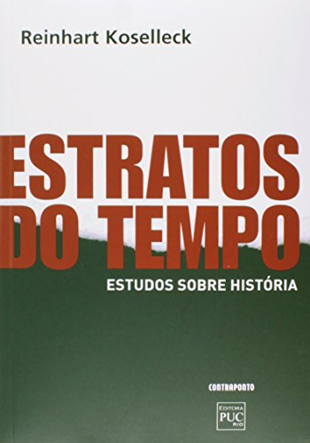 9788578660994: Estratos do Tempo: Estudos Sobre Historia